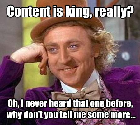 Content is King Meme