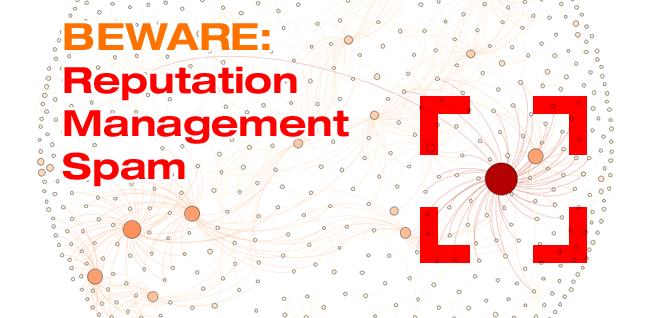 BEWARE: Online Reputation Management Spam
